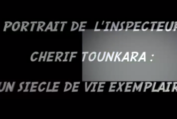 PORTRAIT DE L'INSPECTEUR CHÉRIF TOUNKARA UN SIÈCLE DE VIE EXEMPLAIRE